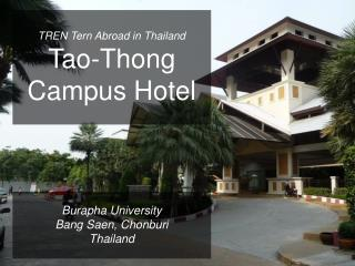 TREN Tern Abroad in Thailand Tao-Thong  Campus Hotel