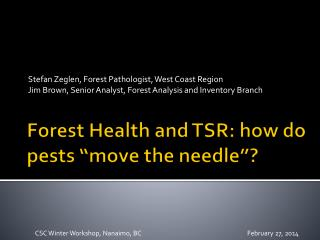 "Forest Health and TSR: how do pests ""move the needle""?"