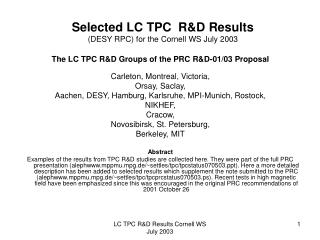 Selected LC TPC  R&D Results (DESY RPC) for the Cornell WS July 2003