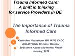 Trauma Informed Care: A shift in thinking for service Providers in DE