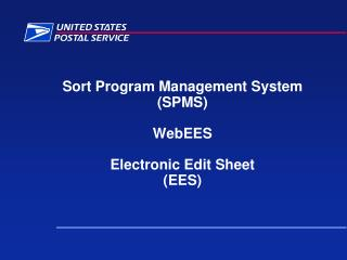 Sort Program Management System (SPMS) WebEES Electronic Edit Sheet (EES)