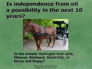 Is independence from oil a possibility in the next 10 years