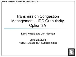 Transmission Congestion Management – IDC Granularity Option 3A