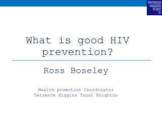 What is good HIV prevention ?