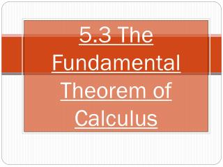 5.3 The Fundamental Theorem of Calculus