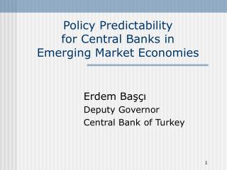 Policy Predictability  for Central Banks in  Emerging Market Economies