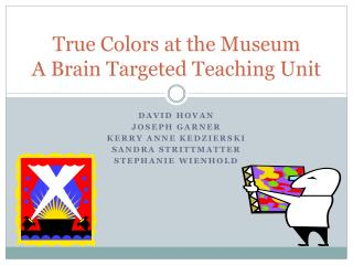 True Colors at the Museum A Brain Targeted Teaching Unit