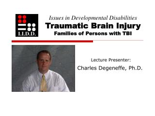 Issues in Developmental Disabilities Traumatic Brain Injury Families of Persons with TBI