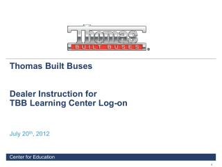 Thomas Built Buses  Dealer Instruction for TBB Learning Center Log-on