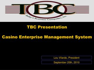 TBC Presentation  Casino Enterprise Management System