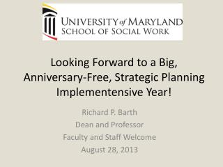 Looking Forward to a Big, Anniversary-Free, Strategic Planning  Implementensive  Year!