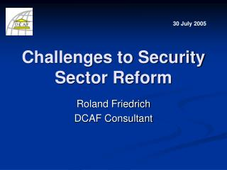 Challenges to Security Sector Reform
