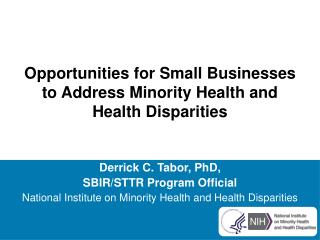 Opportunities for Small Businesses to Address Minority Health and Health Disparities