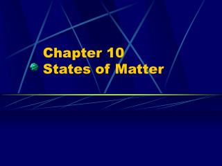 Chapter 10 States of Matter
