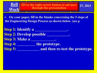 On your paper, fill in the blanks concerning the 5 steps of