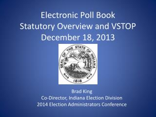 Electronic Poll Book Statutory Overview and VSTOP December 18, 2013