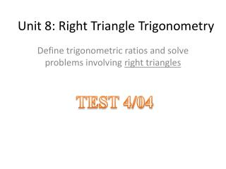 Unit 8: Right Triangle Trigonometry