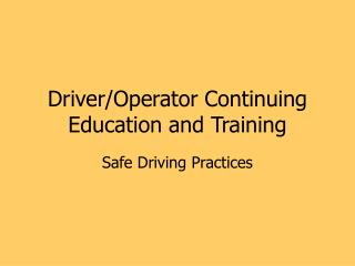 Driver/Operator Continuing Education and Training