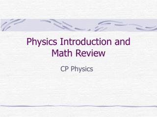 Physics Introduction and  Math Review