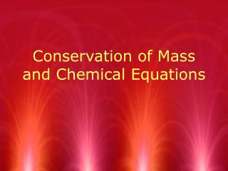 Conservation of Mass and Chemical Equations