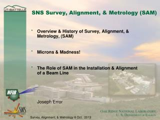 SNS Survey, Alignment, & Metrology (SAM)