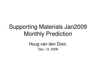 Supporting Materials Jan2009 Monthly Prediction