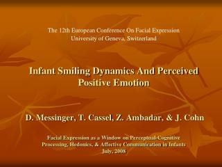 The 12th European Conference On Facial Expression University of Geneva, Switzerland