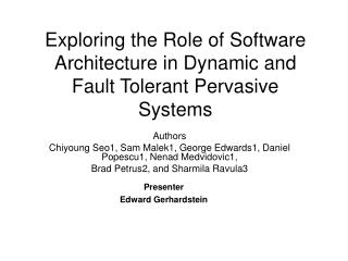 Exploring the Role of Software Architecture in Dynamic and Fault Tolerant Pervasive Systems