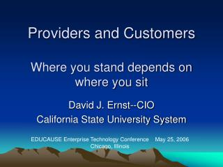 Providers and Customers Where you stand depends on where you sit