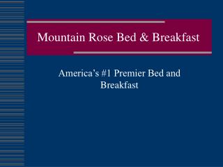 Mountain Rose Bed & Breakfast