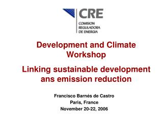 Development and Climate Workshop Linking sustainable development ans emission reduction