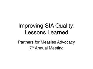 Improving SIA Quality: Lessons Learned