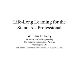 Life-Long Learning for the Standards Professional