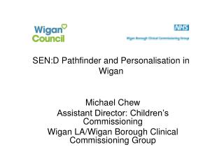 SEN:D Pathfinder and Personalisation in Wigan