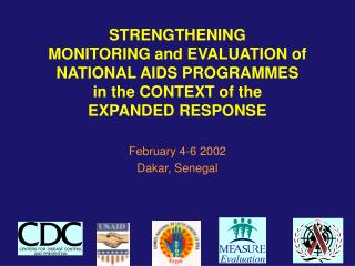 STRENGTHENING  MONITORING and EVALUATION of  NATIONAL AIDS PROGRAMMES  in the CONTEXT of the  EXPANDED RESPONSE