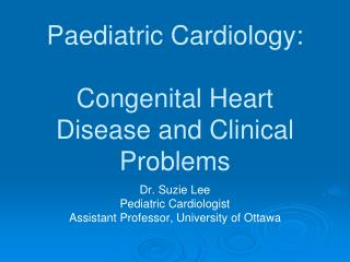 Paediatric Cardiology: Congenital Heart Disease and Clinical Problems