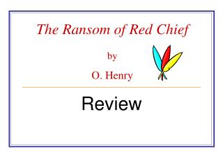 The Ransom of Red Chief by  O. Henry