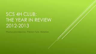 SCS 4H  CLub : the year in Review 2012-2013