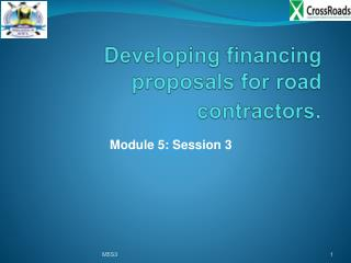Developing financing proposals for road contractors .
