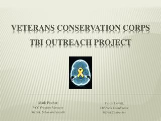 Veterans Conservation Corps  TBI Outreach Project