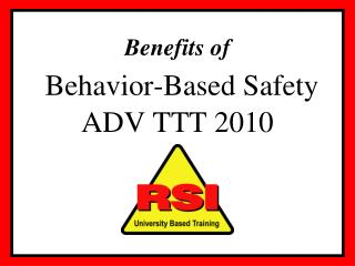Benefits of Behavior-Based Safety ADV TTT 2010