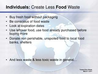 Individuals:  Create Less  Food  Waste