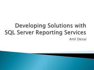 Developing Solutions with SQL Server Reporting Services