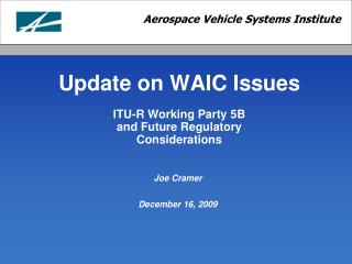 Update on WAIC Issues ITU-R Working Party 5B and Future Regulatory Considerations