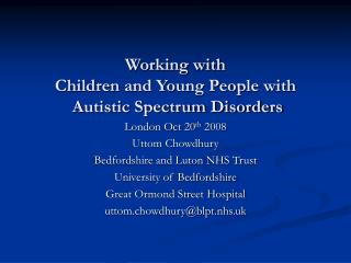 Working with  Children and Young People with  Autistic Spectrum Disorders