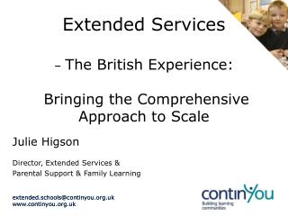Extended Services  –  The British Experience:  Bringing the Comprehensive Approach to Scale