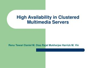 High Availability in Clustered Multimedia Servers