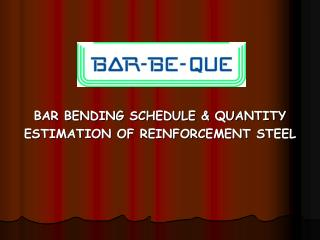 BAR BENDING SCHEDULE & QUANTITY ESTIMATION OF REINFORCEMENT STEEL