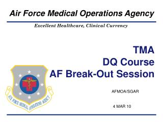 TMA DQ Course  AF Break-Out Session