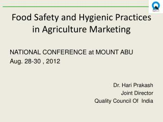 Food Safety and Hygienic Practices in Agriculture Marketing